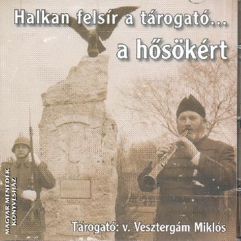 Vesztergám Miklós A hősökért