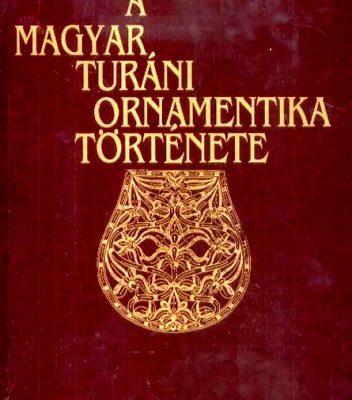 Huszka József A magyar turáni ornamentika története