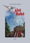 Varga Domokos György - Abó és Robó