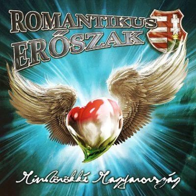 Romantikus Erőszak mindörökké Magyarország
